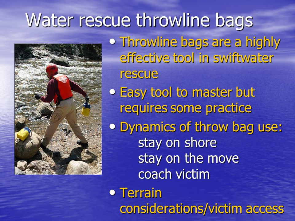 Water rescue throwline bags Throwline bags are a highly effective tool in swiftwater rescue Throwline bags are a highly effective tool in swiftwater r