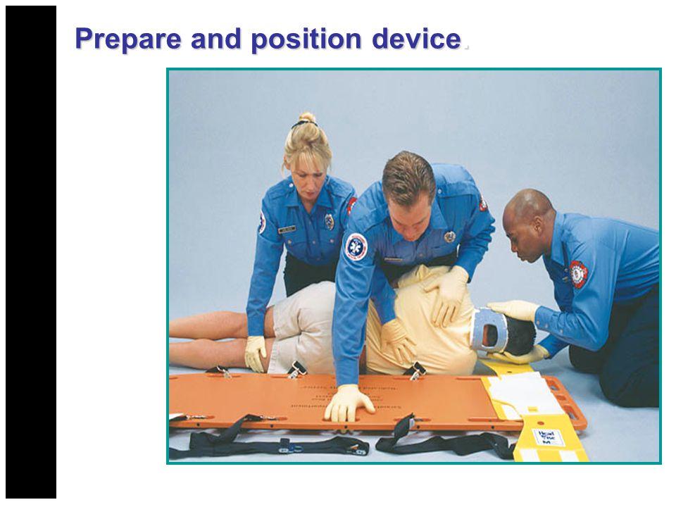 Prepare and position device.