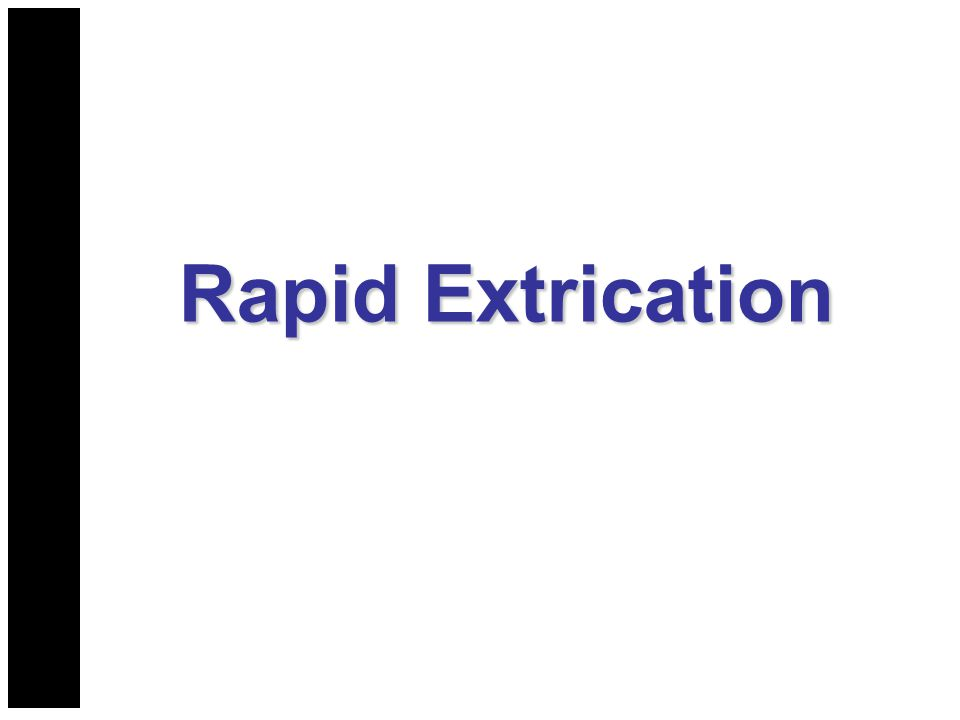Rapid Extrication