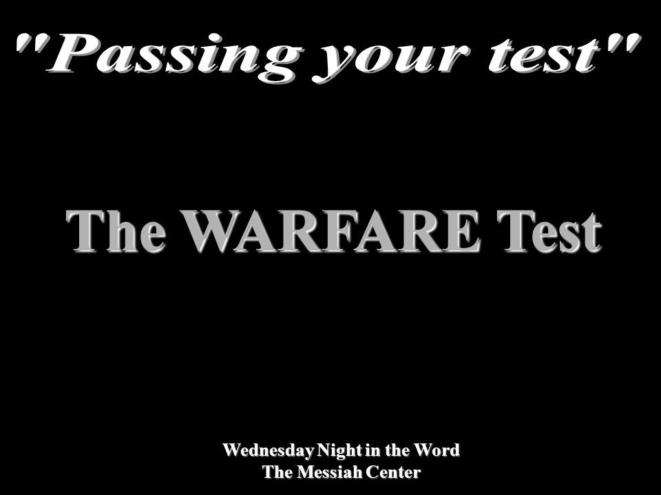 Wednesday Night in the Word The Messiah Center The WARFARE Test