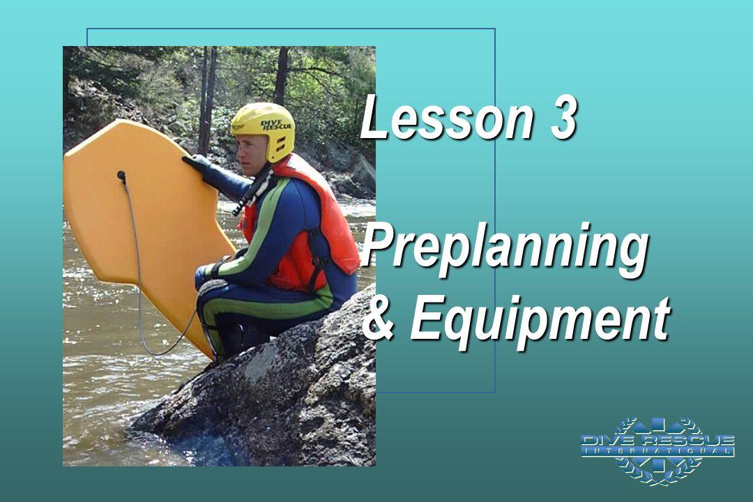Lesson 3 Preplanning & Equipment