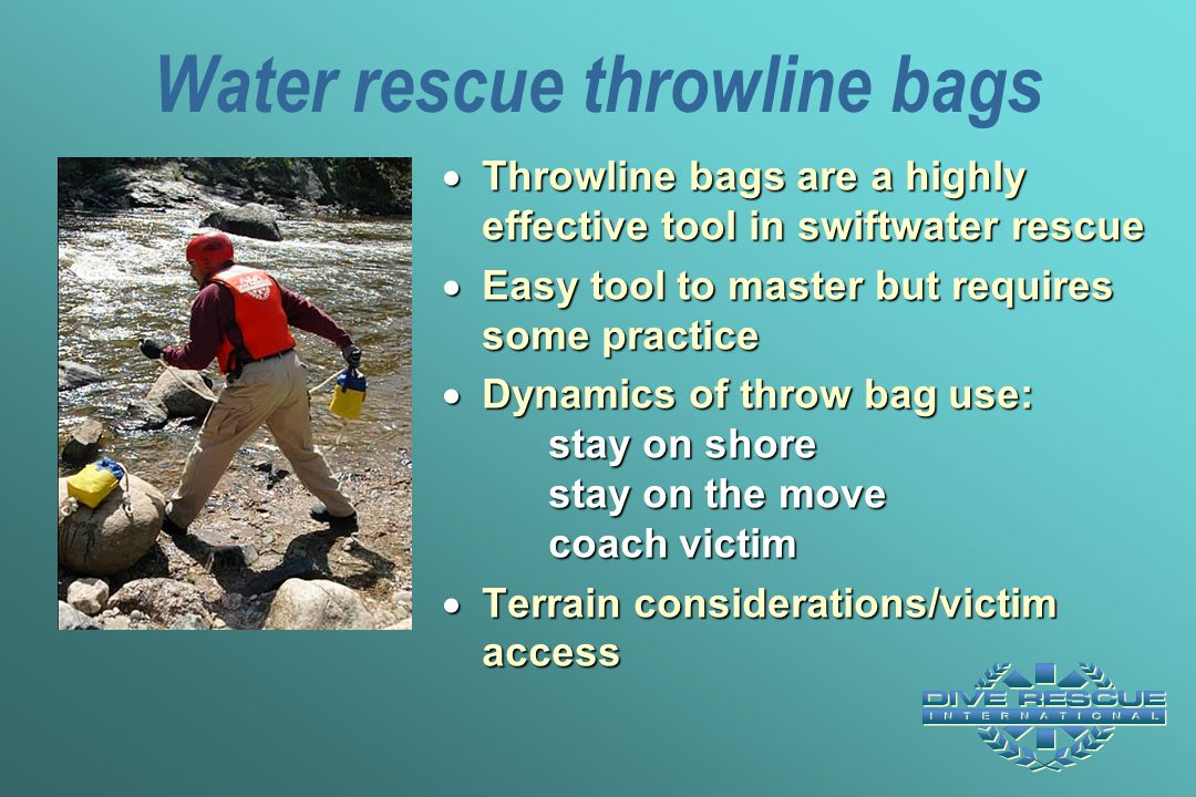 Water rescue throwline bags  Throwline bags are a highly effective tool in swiftwater rescue  Easy tool to master but requires some practice  Dynam