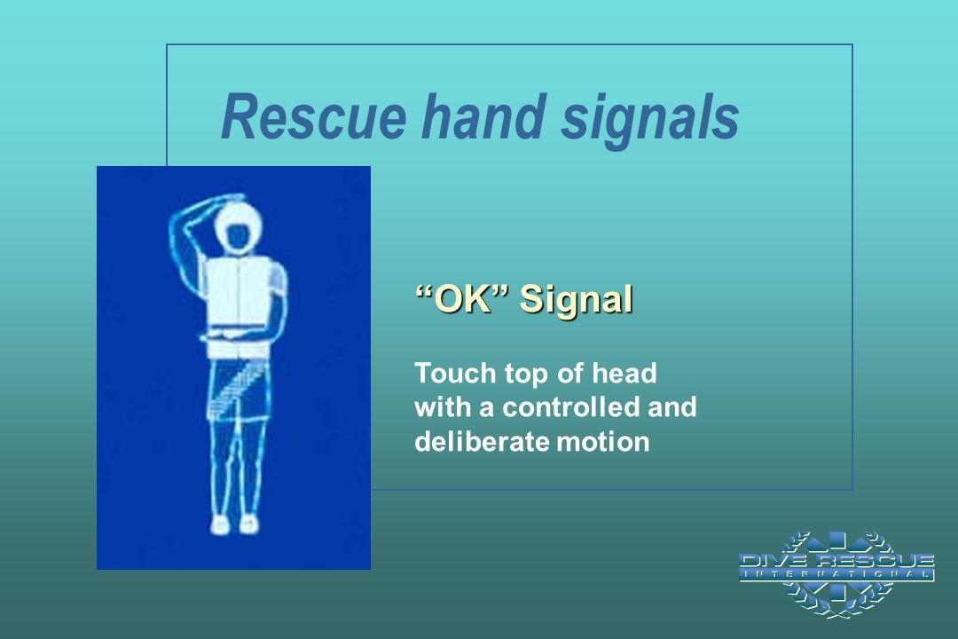 """Rescue hand signals """"OK"""" Signal Touch top of head with a controlled and deliberate motion"""