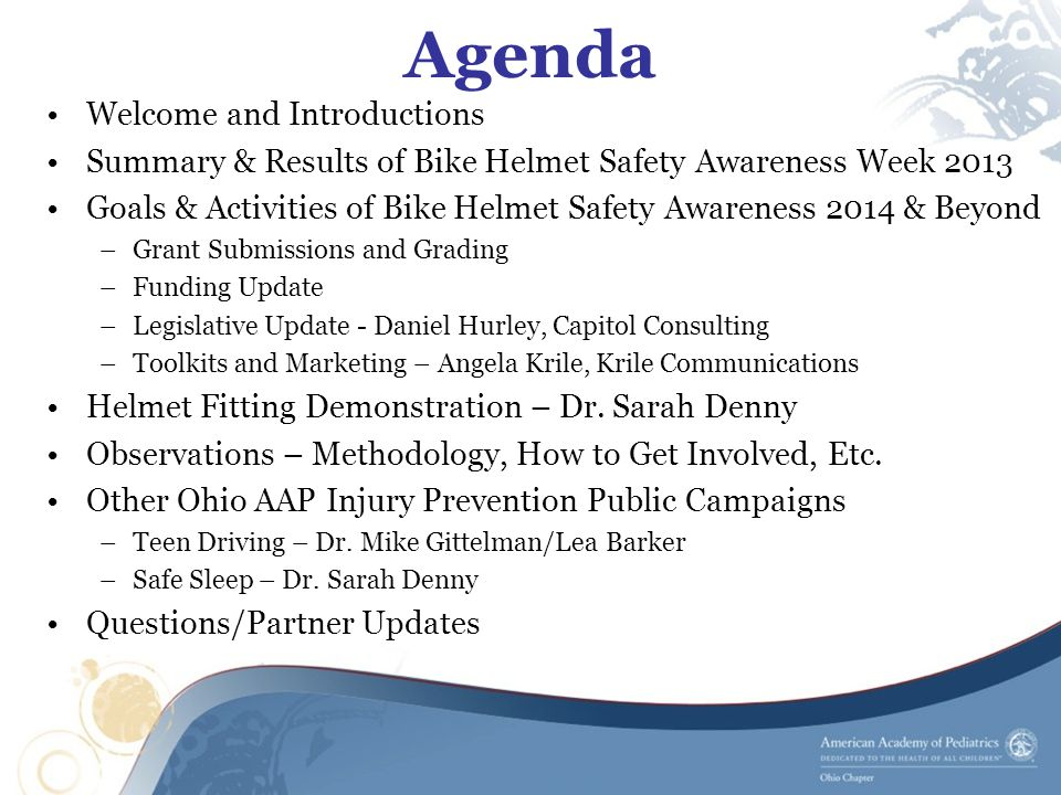 Agenda Welcome and Introductions Summary & Results of Bike Helmet Safety Awareness Week 2013 Goals & Activities of Bike Helmet Safety Awareness 2014 &