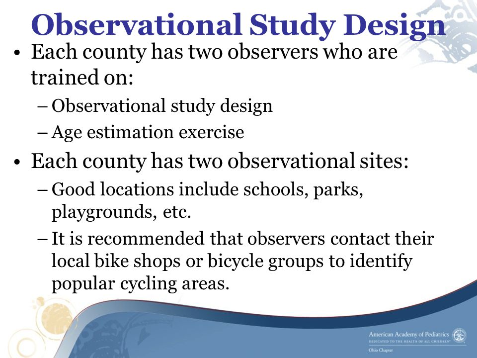 Observational Study Design Each county has two observers who are trained on: –Observational study design –Age estimation exercise Each county has two