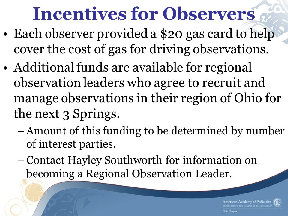 Incentives for Observers Each observer provided a $20 gas card to help cover the cost of gas for driving observations.