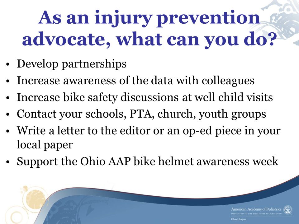 As an injury prevention advocate, what can you do.