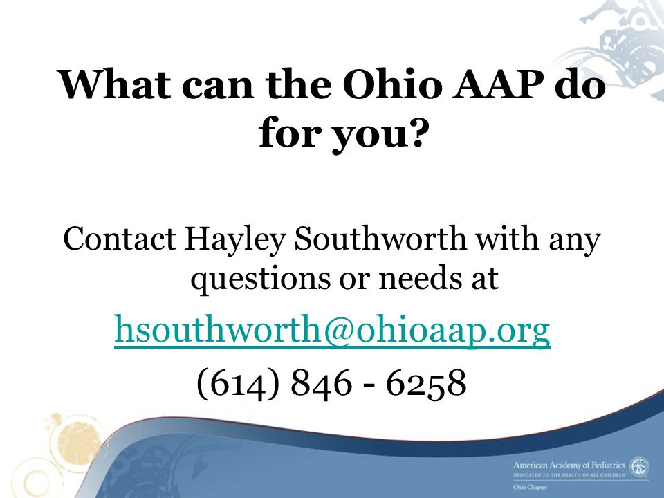 What can the Ohio AAP do for you? Contact Hayley Southworth with any questions or needs at hsouthworth@ohioaap.org (614) 846 - 6258
