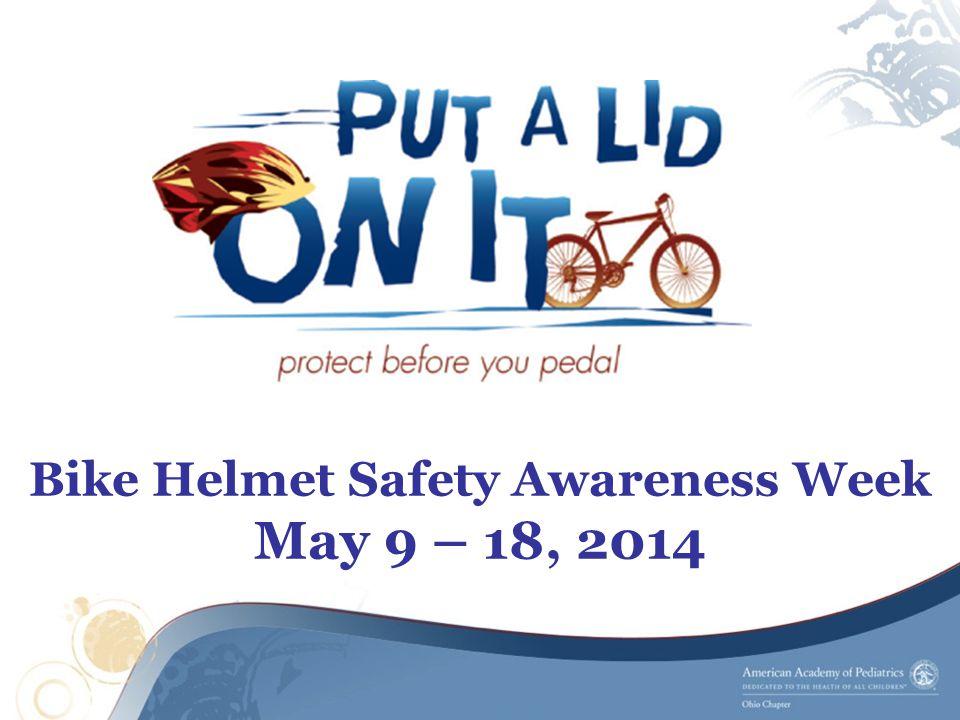Bike Helmet Safety Awareness Week May 9 – 18, 2014