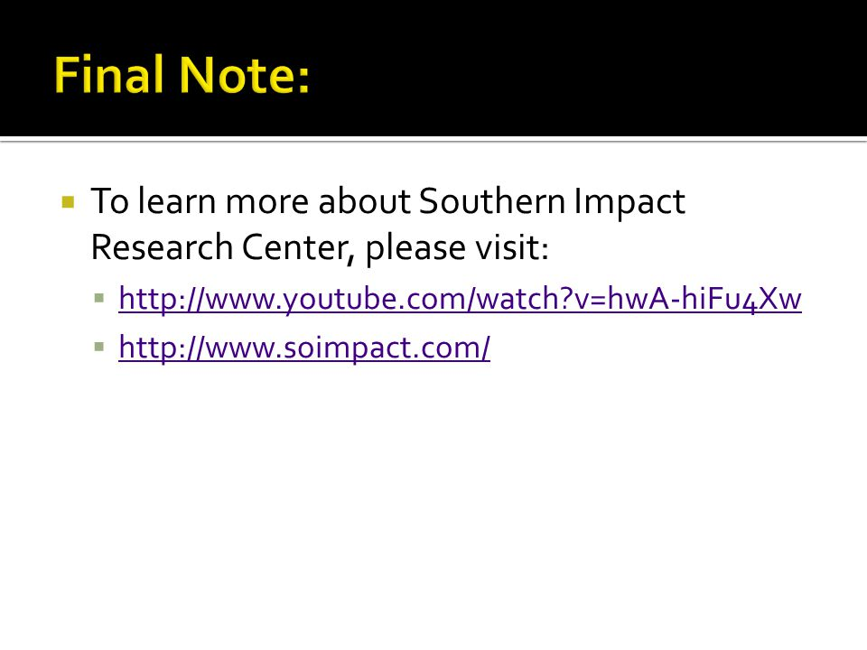  To learn more about Southern Impact Research Center, please visit:  http://www.youtube.com/watch?v=hwA-hiFu4Xw http://www.youtube.com/watch?v=hwA-h