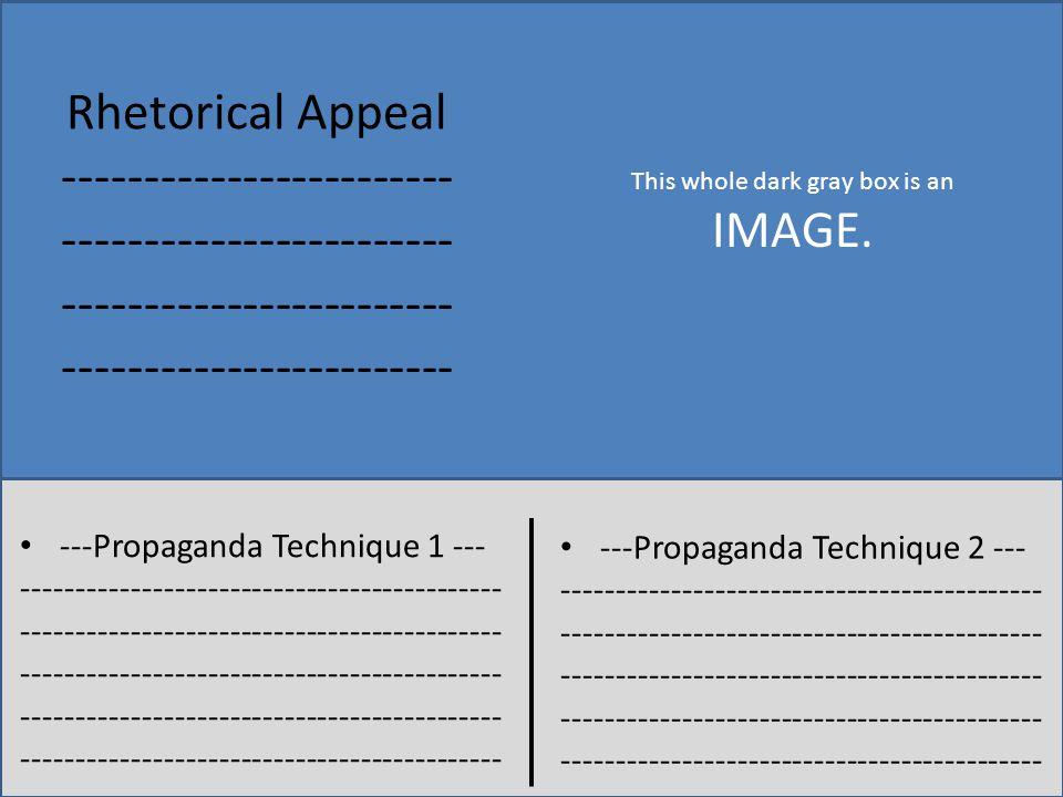 ---Propaganda Technique 2 --- -------------------------------------------- -------------------------------------------- ------------------------------