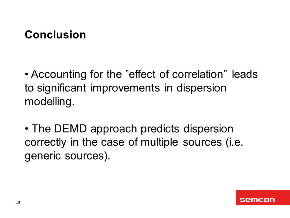 Conclusion Accounting for the effect of correlation leads to significant improvements in dispersion modelling.