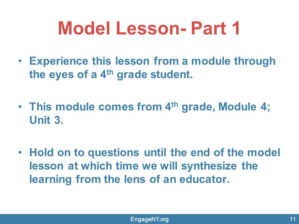 Model Lesson- Part 1 Experience this lesson from a module through the eyes of a 4 th grade student.