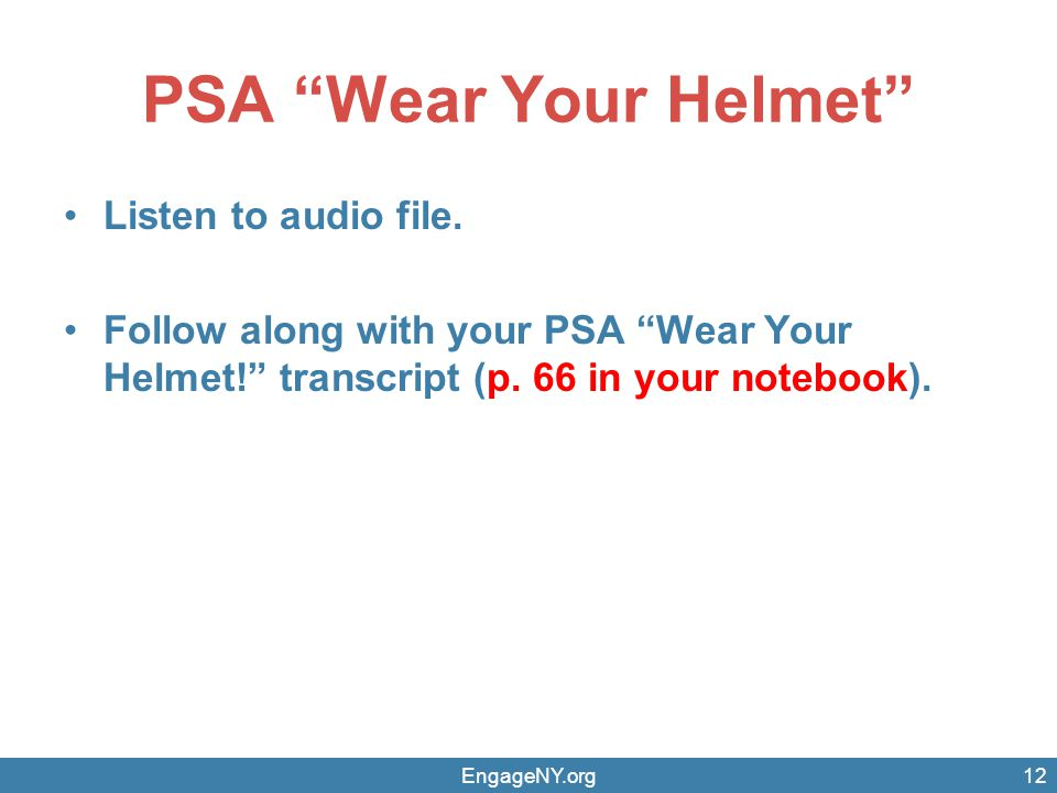 PSA Wear Your Helmet Listen to audio file.