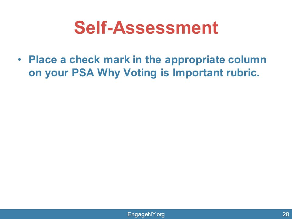 Self-Assessment Place a check mark in the appropriate column on your PSA Why Voting is Important rubric.