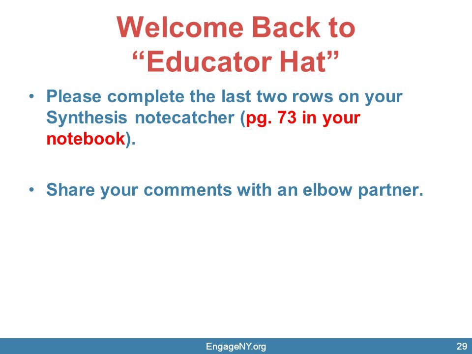 Welcome Back to Educator Hat Please complete the last two rows on your Synthesis notecatcher (pg.