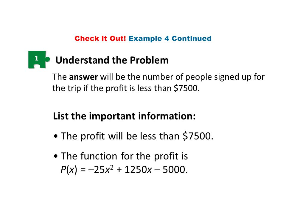 1 Understand the Problem The answer will be the number of people signed up for the trip if the profit is less than $7500. List the important informati
