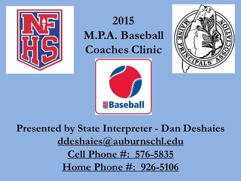 Presented by State Interpreter - Dan Deshaies ddeshaies@auburnschl.edu Cell Phone #: 576-5835 Home Phone #: 926-5106 2015 M.P.A.