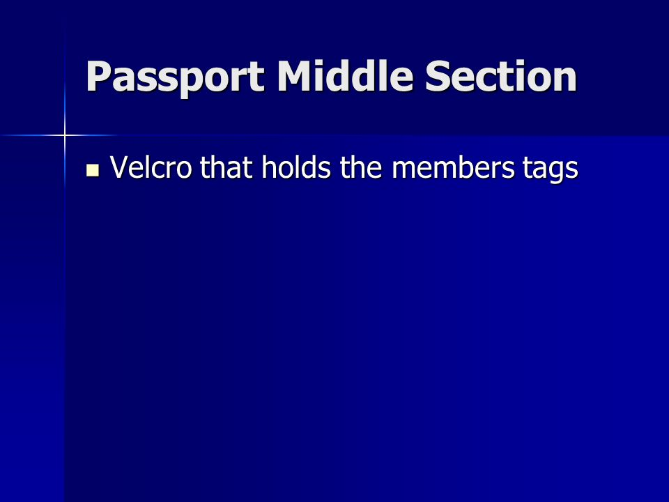 Passport Middle Section Velcro that holds the members tags Velcro that holds the members tags