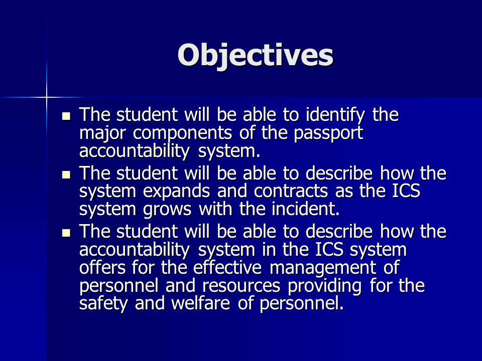Objectives Continued The student will be able to describe the principles of good incident communications.