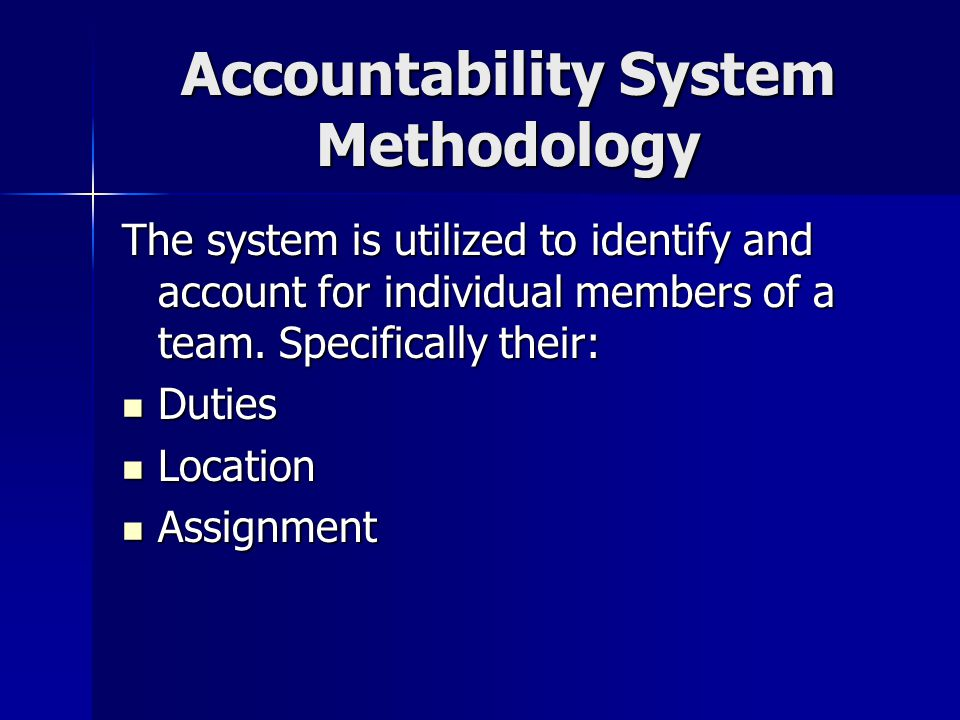 Accountability System Methodology The system is utilized to identify and account for individual members of a team.