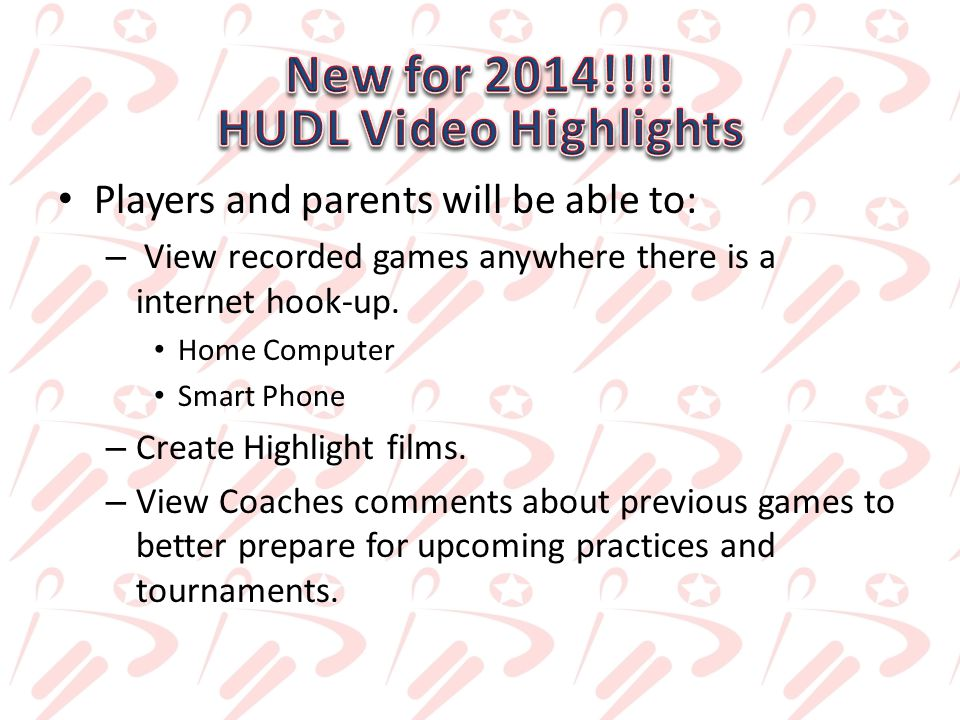 Players and parents will be able to: – View recorded games anywhere there is a internet hook-up.