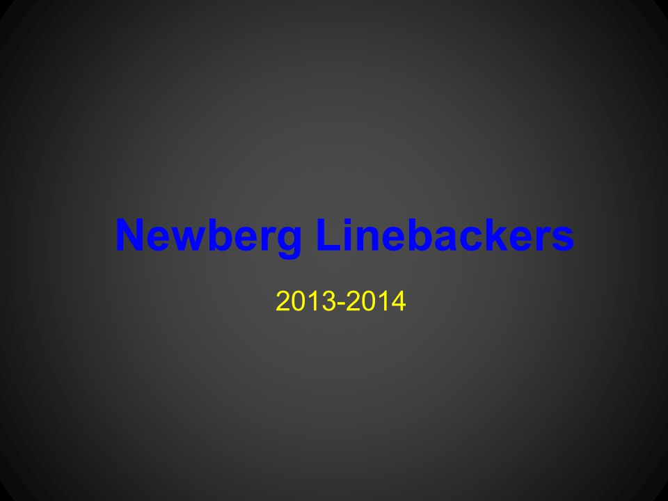 Newberg Linebackers 2013-2014