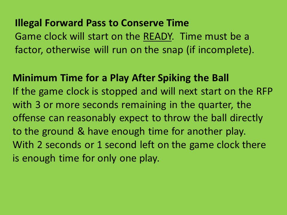 Illegal Forward Pass to Conserve Time Game clock will start on the READY.