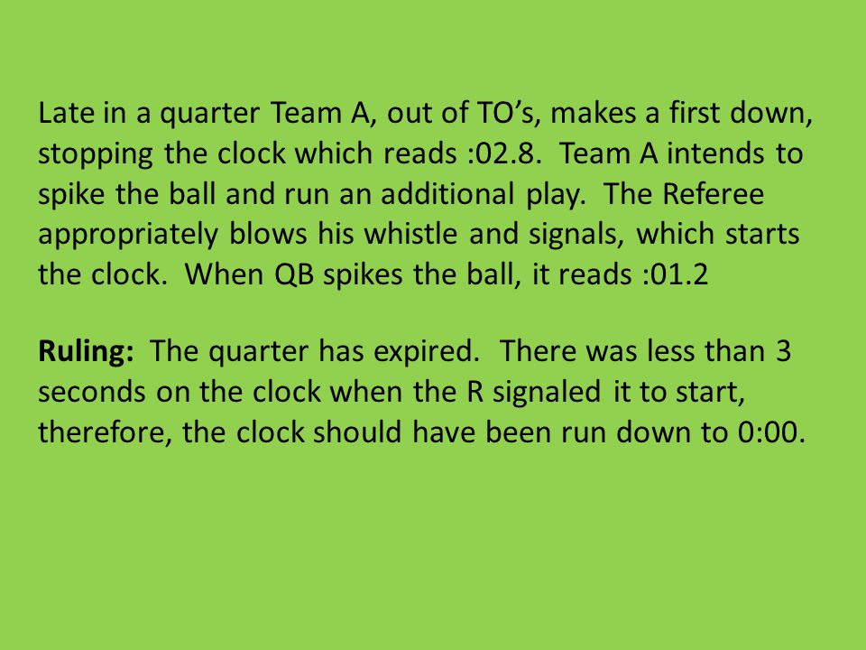 Late in a quarter Team A, out of TO's, makes a first down, stopping the clock which reads :02.8.