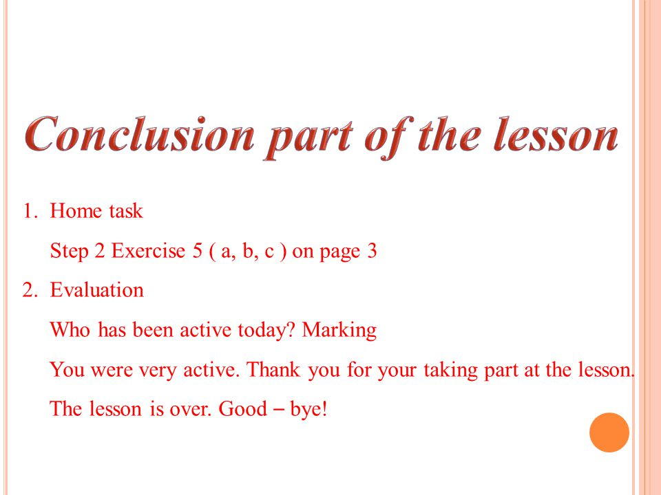 1. Home task Step 2 Exercise 5 ( a, b, c ) on page 3 2.