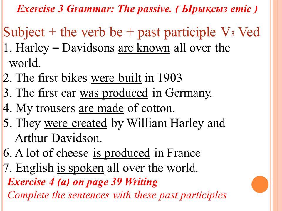 Exercise 3 Grammar: The passive.