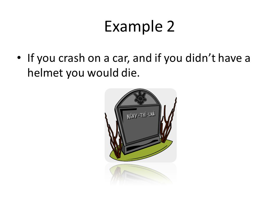 Reason 3 The reason you should wear helmets is because people who get hit die and then if you wear a helmet you get hit and won't die.