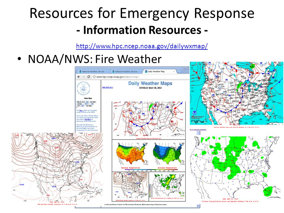 NOAA/NWS: Fire Weather Resources for Emergency Response - Information Resources - http://www.hpc.ncep.noaa.gov/dailywxmap/