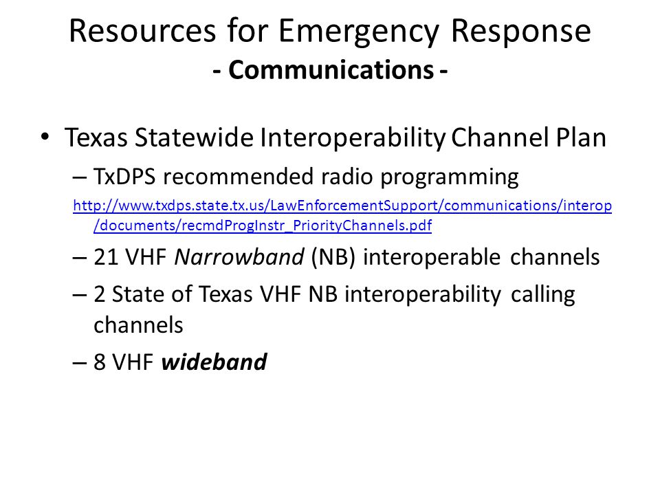 Texas Statewide Interoperability Channel Plan – TxDPS recommended radio programming http://www.txdps.state.tx.us/LawEnforcementSupport/communications/