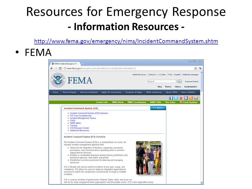 FEMA Resources for Emergency Response - Information Resources - http://www.fema.gov/emergency/nims/IncidentCommandSystem.shtm