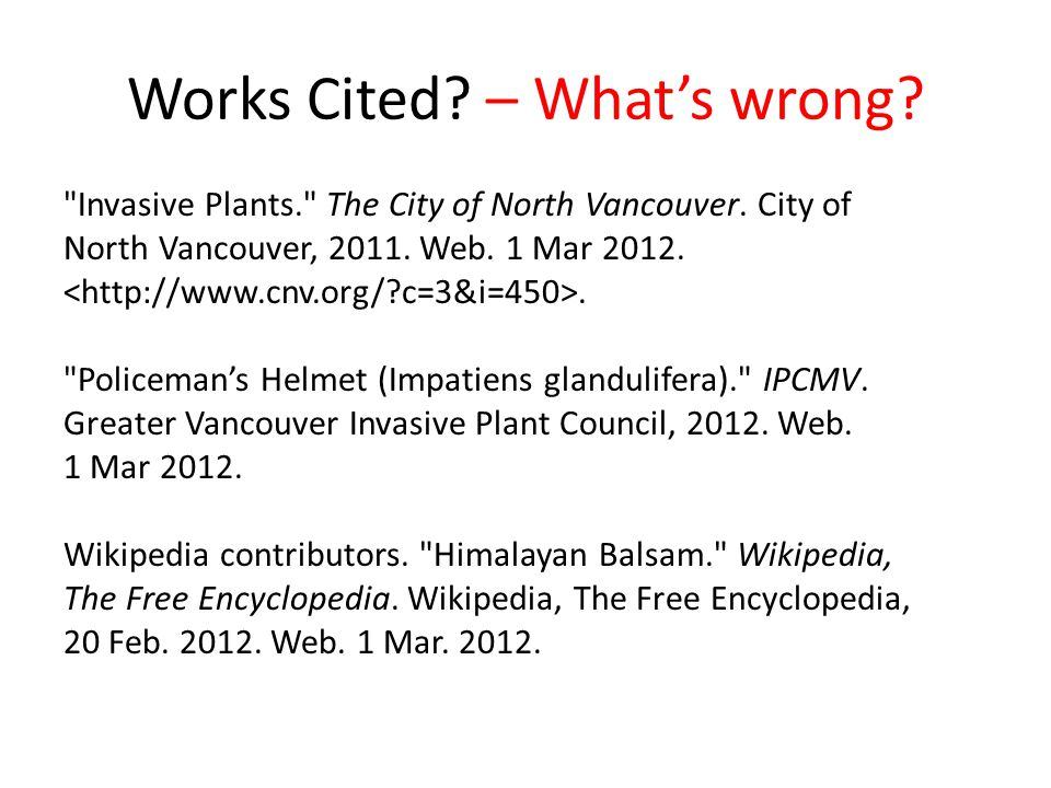 Works Cited. – What's wrong. Invasive Plants. The City of North Vancouver.