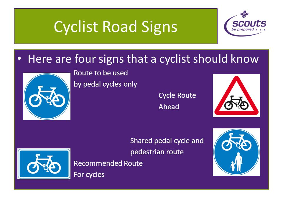 Road Signs Circular signs give orders – Blue circular signs tell you what you must do – Red circular signs tell you what you must not do Triangular signs give warnings Rectangular signs give information No cyclingAhead Only