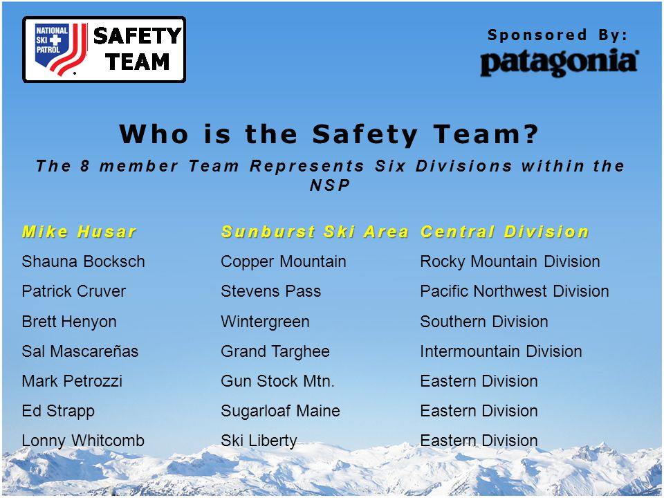 Team Vision Statement NSP Safety Team will be the leader in mountain safety, education, awareness and hazards reduction.