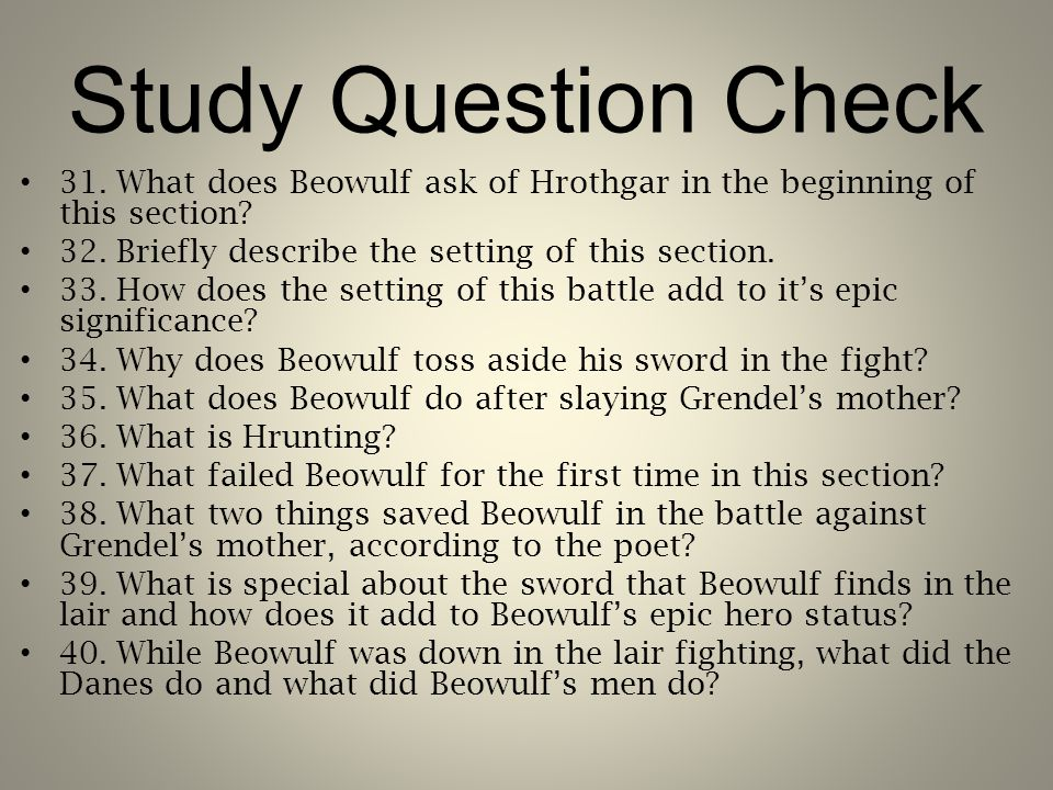 Study Question Check 31. What does Beowulf ask of Hrothgar in the beginning of this section.