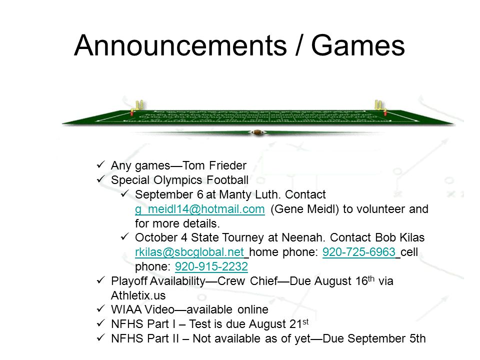 Announcements / Games Any games—Tom Frieder Special Olympics Football September 6 at Manty Luth.
