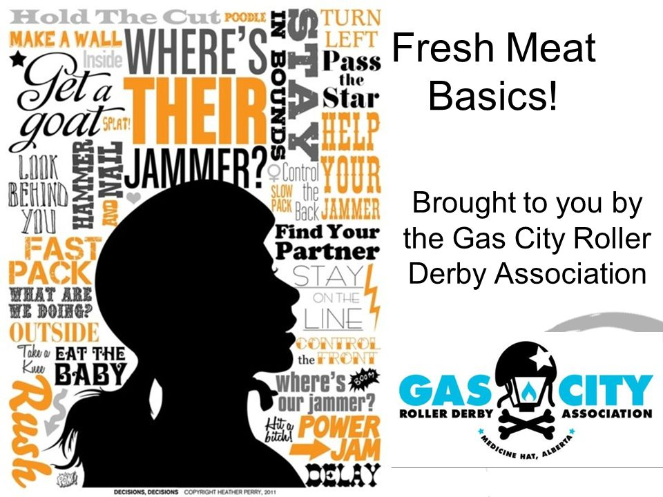 Fresh Meat Basics! Brought to you by the Gas City Roller Derby Association