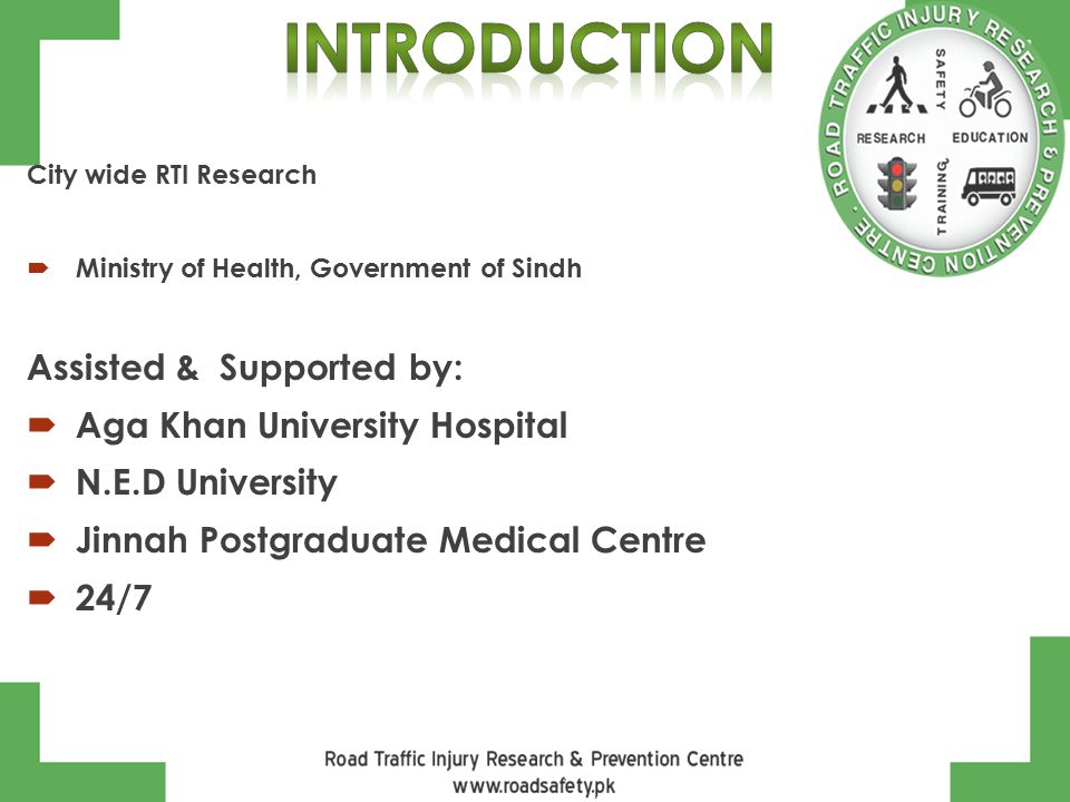 City wide RTI Research  Ministry of Health, Government of Sindh Assisted & Supported by:  Aga Khan University Hospital  N.E.D University  Jinnah Postgraduate Medical Centre  24/7