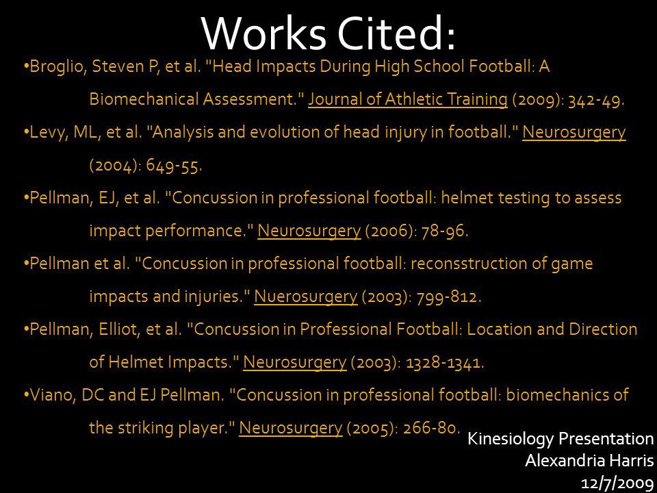 Kinesiology Presentation Alexandria Harris 12/7/2009 Broglio, Steven P, et al.