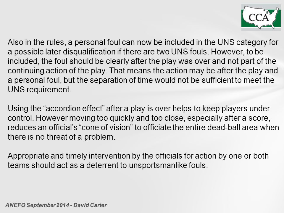 Also in the rules, a personal foul can now be included in the UNS category for a possible later disqualification if there are two UNS fouls. However,