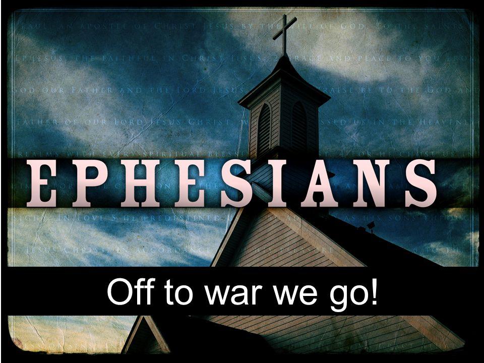 Off to war we go!