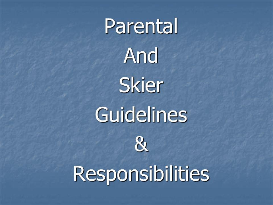 ParentalAndSkierGuidelines&Responsibilities