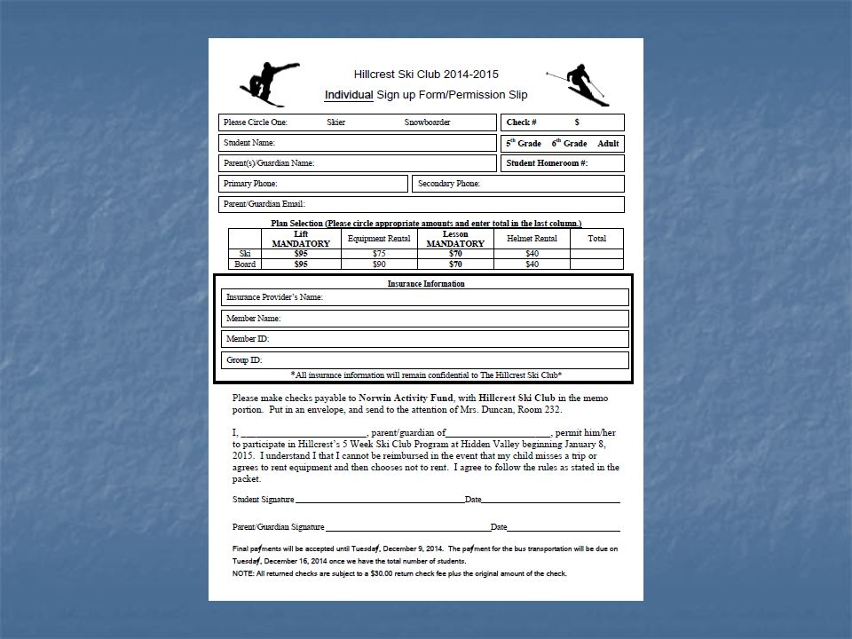 Renting at Hidden Valley Renting at Hidden Valley Must have a BLUE Rental Information Form Filled out Must have a BLUE Rental Information Form Filled out Same as last year – helps with typing information in to the computers – Volunteer??.