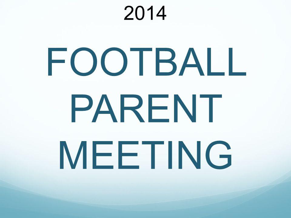 2014 FOOTBALL PARENT MEETING