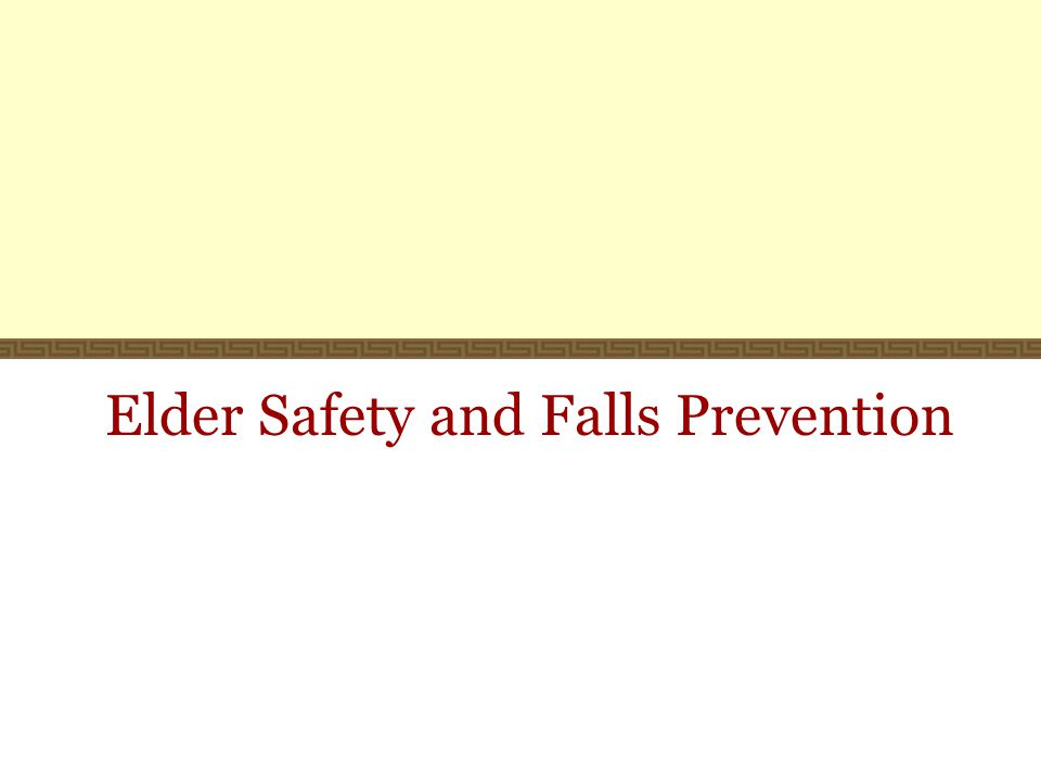 Elder Safety and Falls Prevention