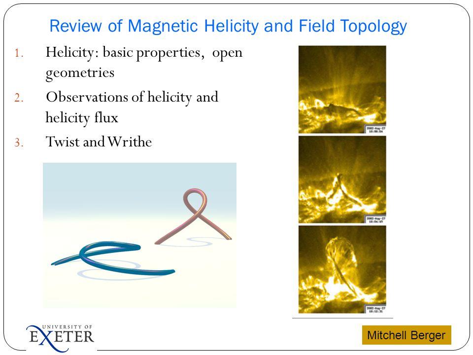 1. Helicity: basic properties, open geometries 2.